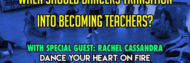 When Should Dancers Transition to Teaching?